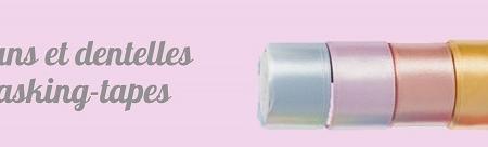 Rubans, dentelles et masking-tape